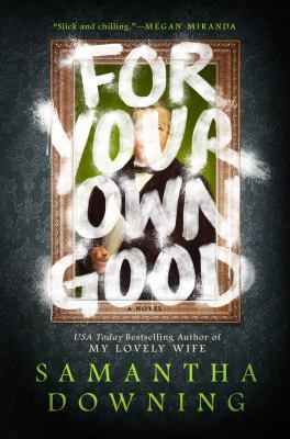 For your own good : a novel Book cover