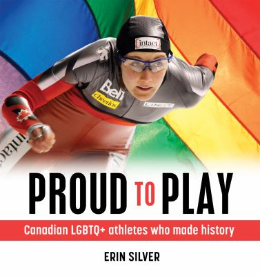 Proud to play : Canadian LGBTQ+ athletes who made history Book cover