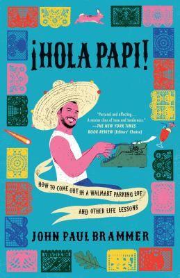 Hola Papi! : how to come out in a Walmart parking lot and other life lessons Book cover