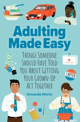 Adulting made easy : things someone should have told you about getting your grown-up act together Book cover