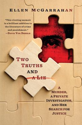 Two truths and a lie : a murder, a private investigator, and her search for justice Book cover