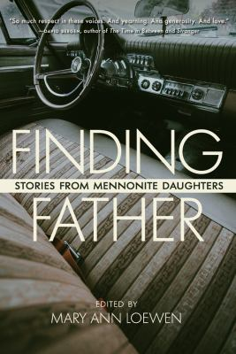 Finding father : stories from Mennonite daughters Book cover